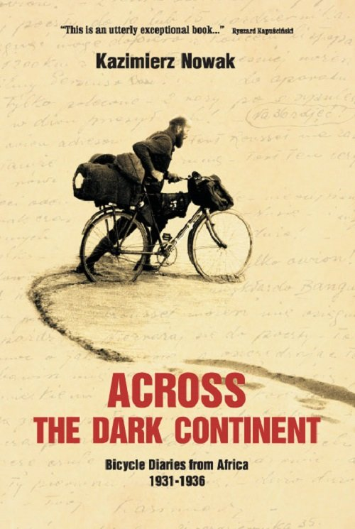 Across The Dark Continent Bicycle Diaries from Africa 1931-1936