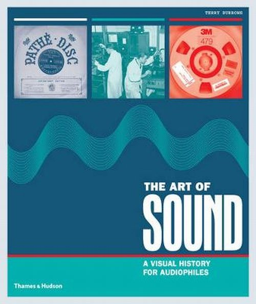 The Art of Sound A Visual History for Audiophiles